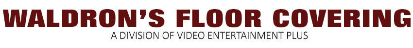Waldron's Floor Covering - A Division of Video Entertainment Plus